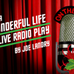"""""""It's a Wonderful Life: A Live Radio Play."""" Words appear in front of a red curtain. An old microphone with a sprig of mistletoe is visible too."""